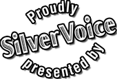 Proudly presented by Silver Voice
